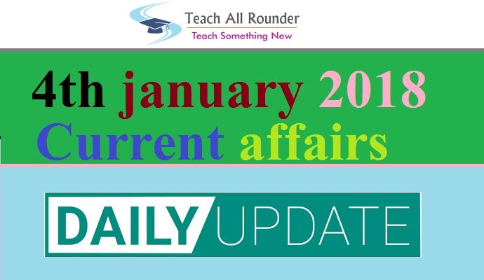 4th january 2018 current affairs .jpg