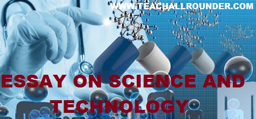 essay on science and technology  teach all rounder essay on science and technology