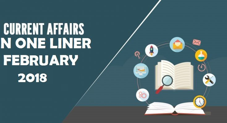 Monthly One Liner Current Affairs February 2018