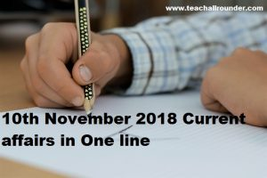 10th November 2018 Current affairs in One line