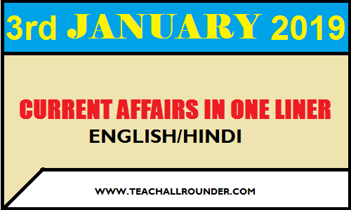 3rd January 2019 current affairs in liner